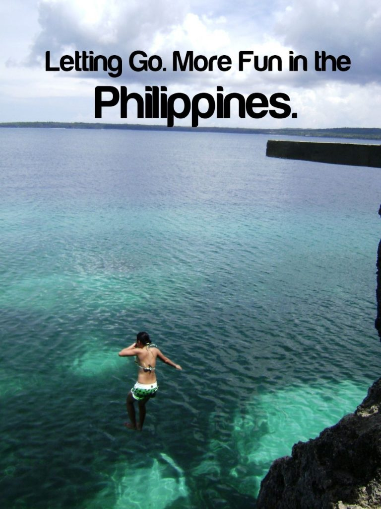 LETTING GO. More fun in the Philippines